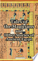 Tales Of The Magicians And Other Stories Of Ancient Egypt Book