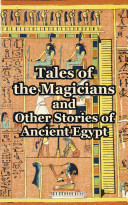 Tales Of The Magicians And Other Stories Of Ancient Egypt