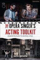 The Opera Singer's Acting Toolkit Pdf/ePub eBook