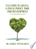 Taxation in Ghana  a Fiscal Policy Tool for Development