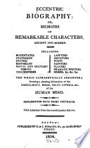 Eccentric biography, or, Memoirs of remarkable characters, ancient and modern