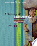 A History Of Latin America Volume 1 Ancient America To 1910
