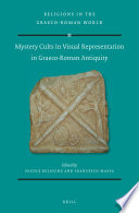 Mystery Cults In Visual Representation In Graeco Roman Antiquity