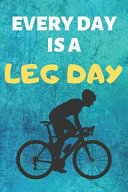 Every Day Is A Leg Day
