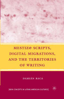Pdf Mestiz@ Scripts, Digital Migrations, and the Territories of Writing Telecharger