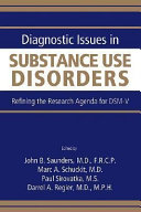 Diagnostic Issues in Substance Use Disorders
