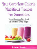 Low Carb Low Calorie Nutritious Recipes For Smoothie