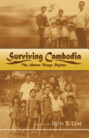 Surviving Cambodia  the Khmer Rouge Regime