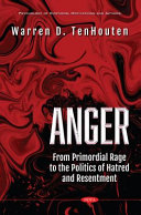 Anger  from Primordial Rage to the Politics of Hatred and Resentment