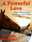 A Powerful Love  Four Historical Romance Novellas