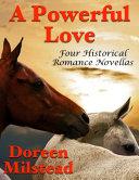 A Powerful Love: Four Historical Romance Novellas Pdf