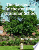The Gardens at Colchester Royal Grammar School