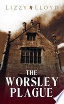 The Worsley Plague