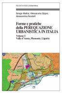 Forme e pratiche della perequazione urbanistica in Italia. Vol. I - Valle d'Aosta, Piemonte, Liguria