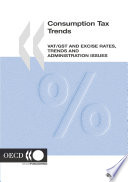 Consumption Tax Trends 2004  VAT GST and Excise Rates  Trends and Administration Issues
