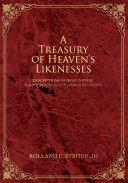 A Treasury of Heaven's Likenesses