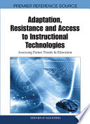 Adaptation  Resistance and Access to Instructional Technologies  Assessing Future Trends In Education