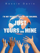 I'm Not Trying to Save All the Children, Just Yours and Mine Pdf/ePub eBook