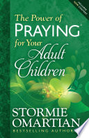 """""""The Power of Praying® for Your Adult Children"""" by Stormie Omartian"""