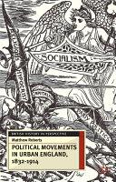 Political Movements in Urban England, 1832-1914