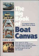 The Big Book of Boat Canvas  A Complete Guide to Fabric Work on Boats