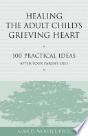 Healing The Adult Child S Grieving Heart