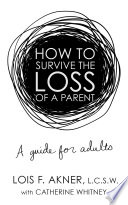"""How to Survive the Loss of a Parent"" by Catherine Whitney, Lois F. Akner"