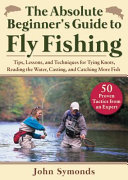 Absolute Beginner s Guide to Fly Fishing