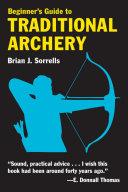 Beginner's Guide to Traditional Archery Pdf/ePub eBook