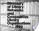 Directory of Library Networks and Cooperative Library Organizations