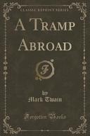 A Tramp Abroad (Classic Reprint)