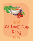 Hello  365 Tomato Soup Recipes