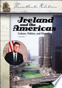 """Ireland and the Americas: Culture, Politics, and History: a Multidisciplinary Encyclopedia"" by James Patrick Byrne, Philip Coleman, Jason Francis King"