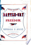 The Battle cry of Freedom  Song  Words and music by George F  Root