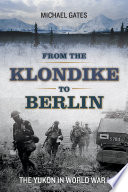 From the Klondike to Berlin