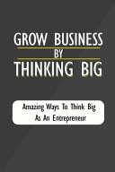 Grow Business By Thinking Big
