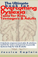 The Ultimate Book for Overcoming Dyslexia   Tools for Kids  Teenagers   Adults Book