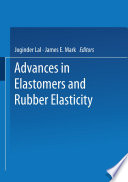 Advances in Elastomers and Rubber Elasticity