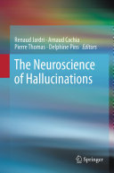 The Neuroscience of Hallucinations