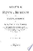 Industrial History of Milwaukee  the Commercial  Manufacturing and Railway Metropolis of the North west Book