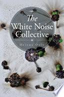 The White Noise Collective Book