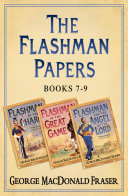 Flashman Papers 3-Book Collection 3: Flashman at the Charge, Flashman in the Great Game, Flashman and the Angel of the Lord