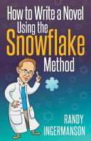 How to Write a Novel Using the Snowflake Method Pdf/ePub eBook