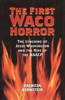 The First Waco Horror: The Lynching of Jesse Washington and ...