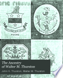 The Ancestry of Walter M  Thurston