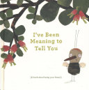 I ve Been Meaning to Tell You Book PDF