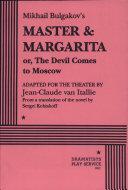 Mikhail Bulgakov's Master & Margarita, Or, The Devil Comes to Moscow