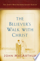 The Believer S Walk With Christ