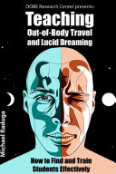 Teaching Out of Body Travel and Lucid Dreaming