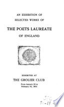 An Exhibition of Selected Works of the Poets Laureate of England